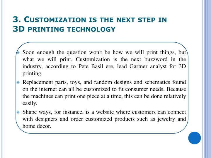 3. Customization is the next step in 3D printing technology