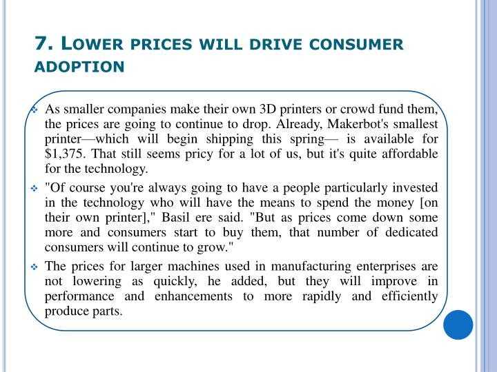 7. Lower prices will drive consumer adoption