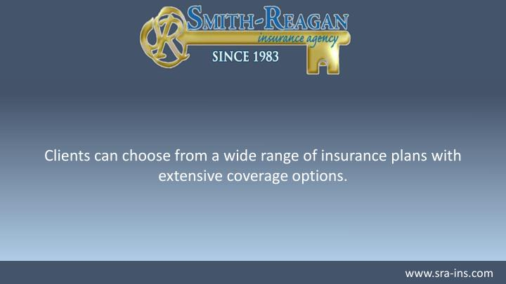 Clients can choose from a wide range of insurance plans with