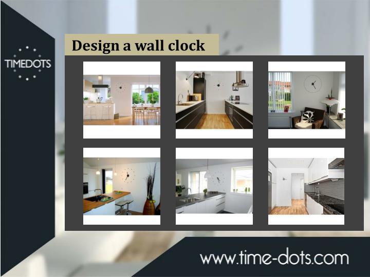 Design a wall clock