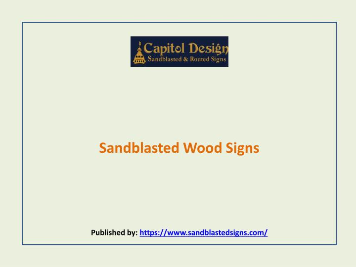 Sandblasted wood signs published by https www sandblastedsigns com