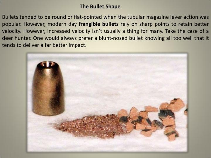 The Bullet Shape