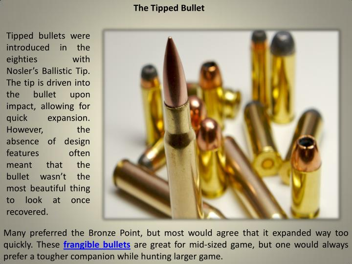 The Tipped Bullet