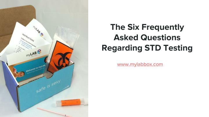 The six frequently asked questions regarding std testing