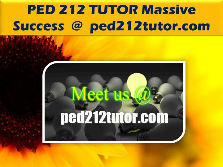 PED 212 TUTOR Massive Success