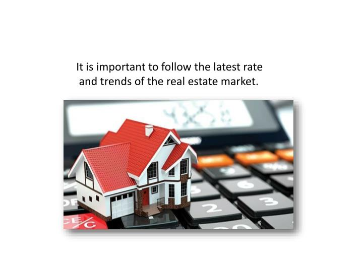 It is important to follow the latest rate