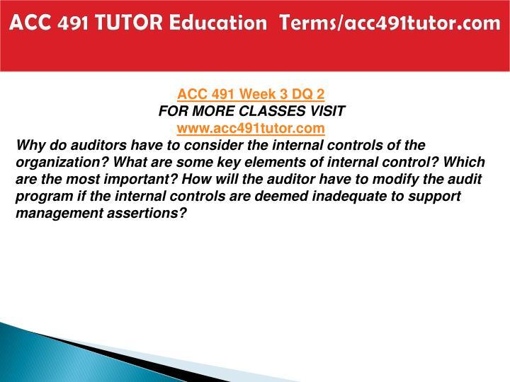 ACC 491 TUTOR Education  Terms/acc491tutor.com