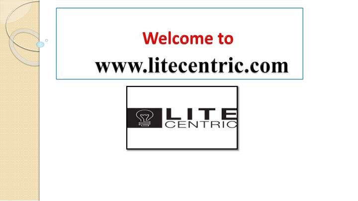 Welcome to www litecentric com