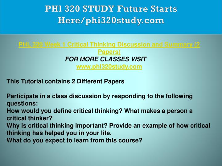 phl 320 critical thinking discussion an Phl 320 critical thinking and decision making in business complete classfollow below link to download tutorial.