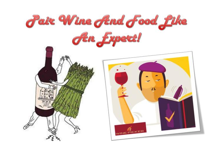 Pair Wine And Food Like An Expert!