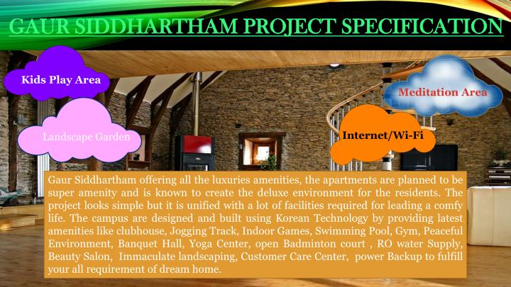 GAUR SIDDHARTHAM PROJECT SPECIFICATION