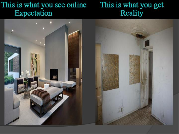 This is what you see online this is what you get expectation reality
