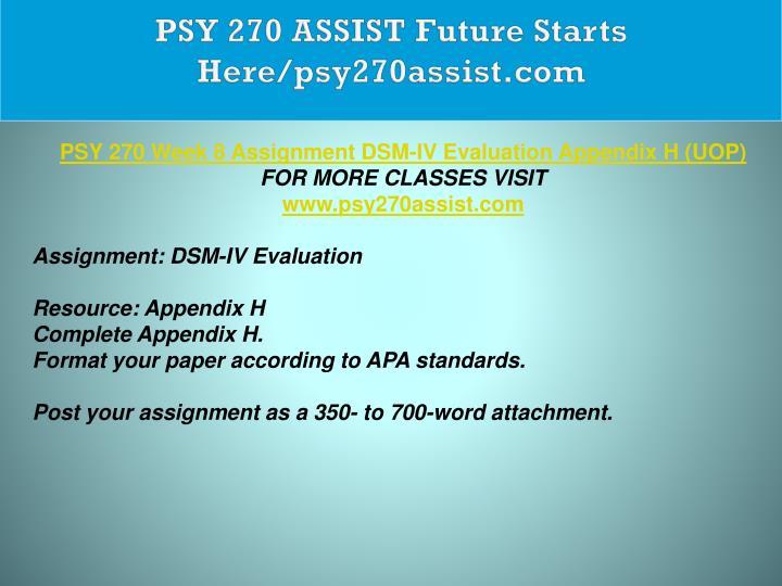 PSY 270 ASSIST Future Starts Here/psy270assist.com