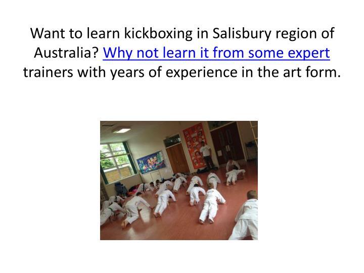 Want to learn kickboxing in Salisbury region of Australia?