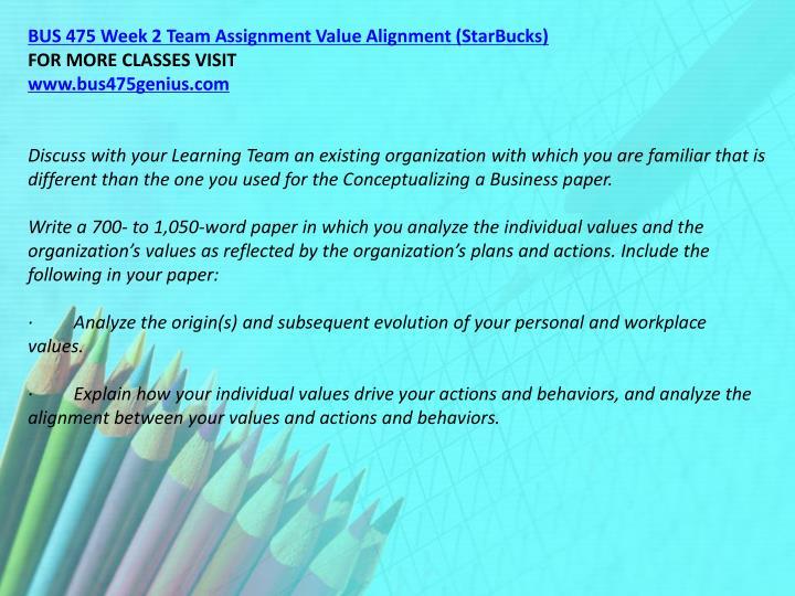 BUS 475 Week 2 Team Assignment Value Alignment (StarBucks)