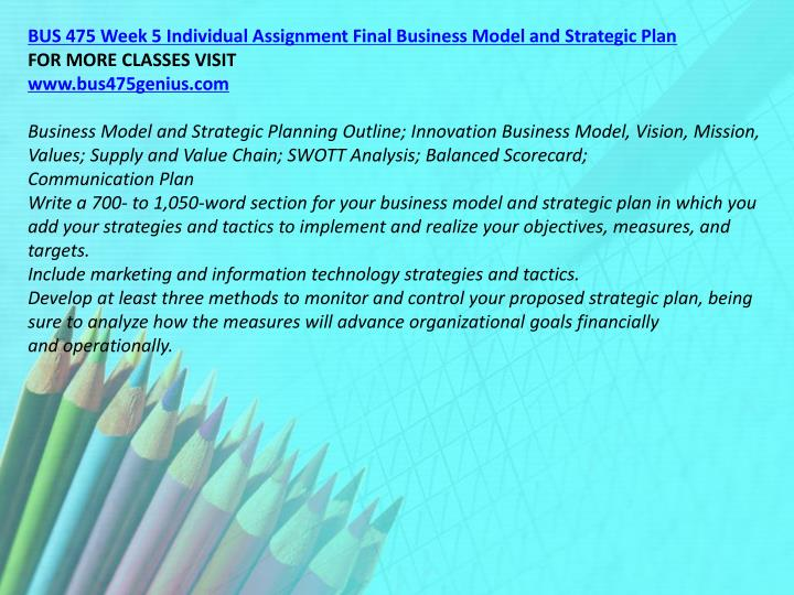BUS 475 Week 5 Individual Assignment Final Business Model and Strategic Plan