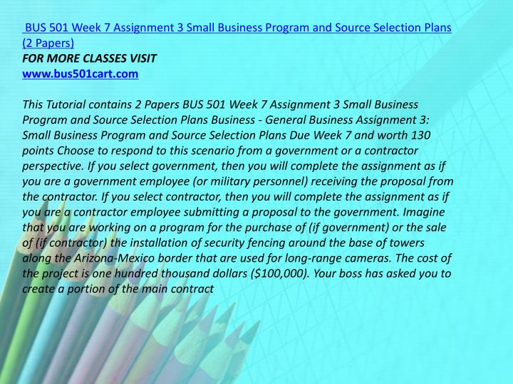 BUS 501 Week 7 Assignment 3 Small Business Program and Source Selection Plans (2 Papers)