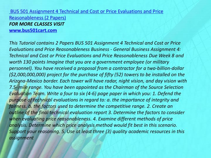 BUS 501 Assignment 4 Technical and Cost or Price Evaluations and Price Reasonableness (2 Papers)