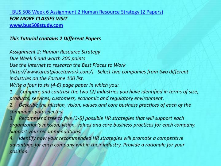 BUS 508 Week 6 Assignment 2 Human Resource Strategy (2 Papers)
