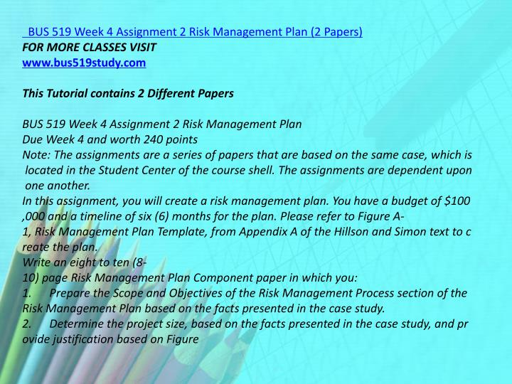 BUS 519 Week 4 Assignment 2 Risk Management Plan (2 Papers)