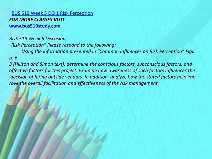 BUS 519 Week 5 DQ 1 Risk Perception