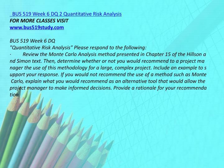 BUS 519 Week 6 DQ 2 Quantitative Risk Analysis