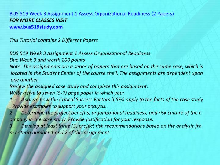 BUS 519 Week 3 Assignment 1 Assess Organizational Readiness (2 Papers)