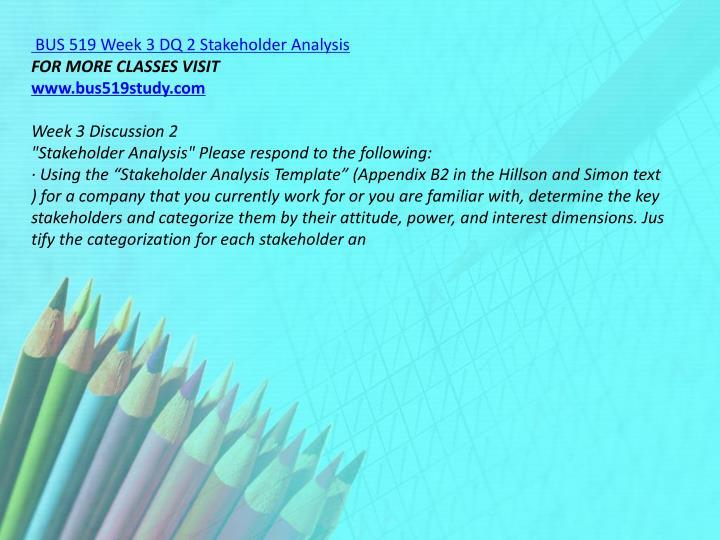 BUS 519 Week 3 DQ 2 Stakeholder Analysis