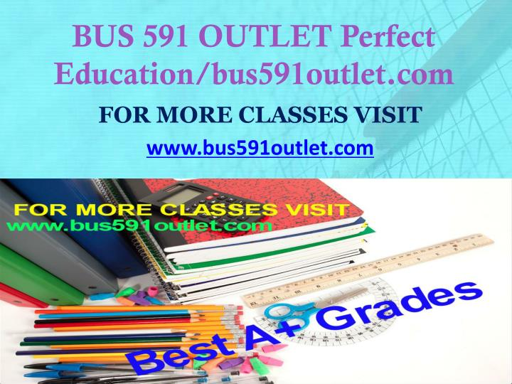 Bus 591 outlet perfect education bus591outlet com