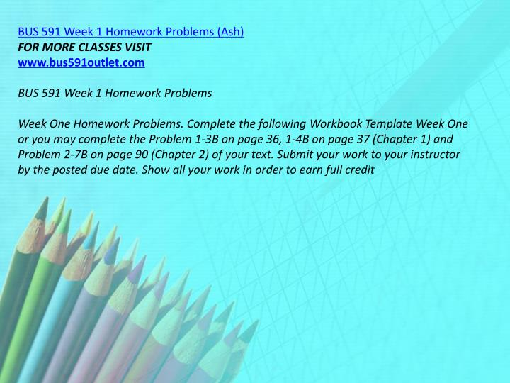 BUS 591 Week 1 Homework Problems (Ash)