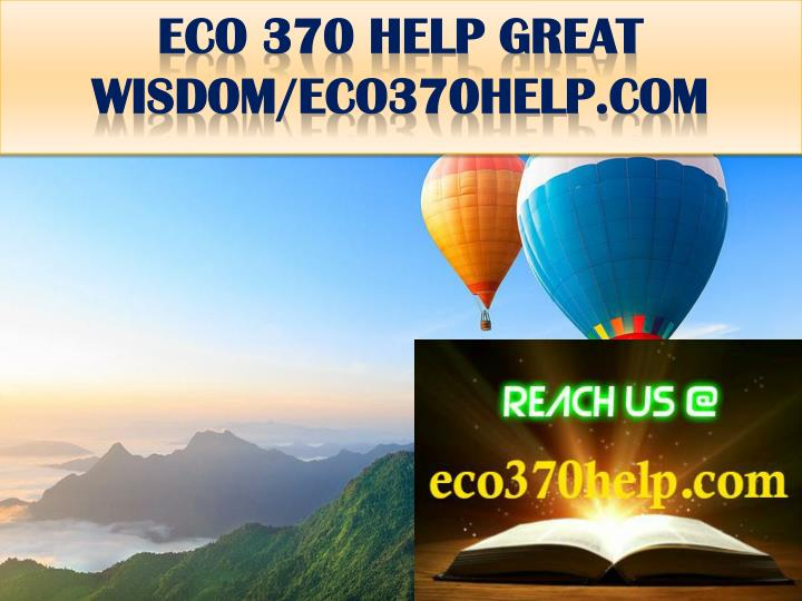 ECO 370 HELP GREAT WISDOM/eco370help.com