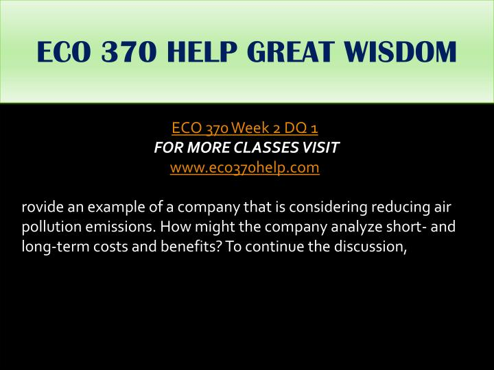 ECO 370 HELP GREAT WISDOM