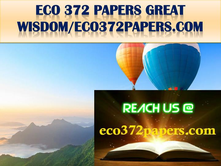 Eco 372 papers great wisdom eco372papers com