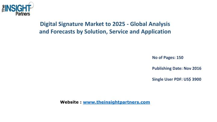 Digital Signature Market to 2025 - Global Analysis and Forecasts by Solution, Service and