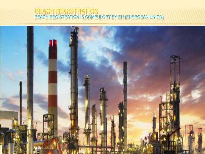 Reach registration reach registration is compulory by eu eurpoean union