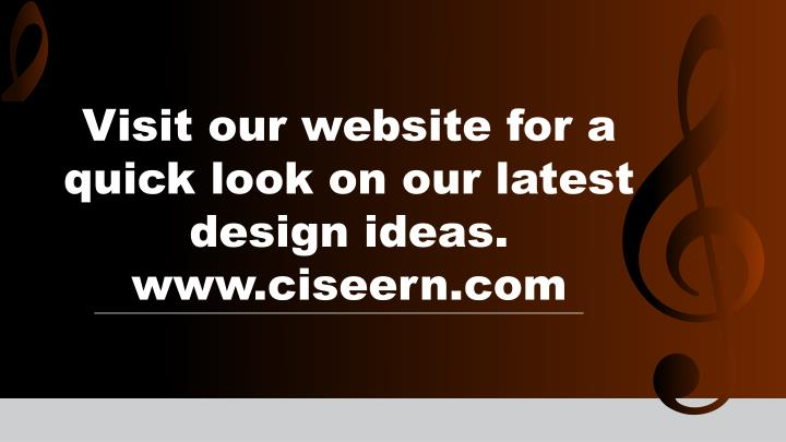 Visit our website for a quick look on our latest design ideas.