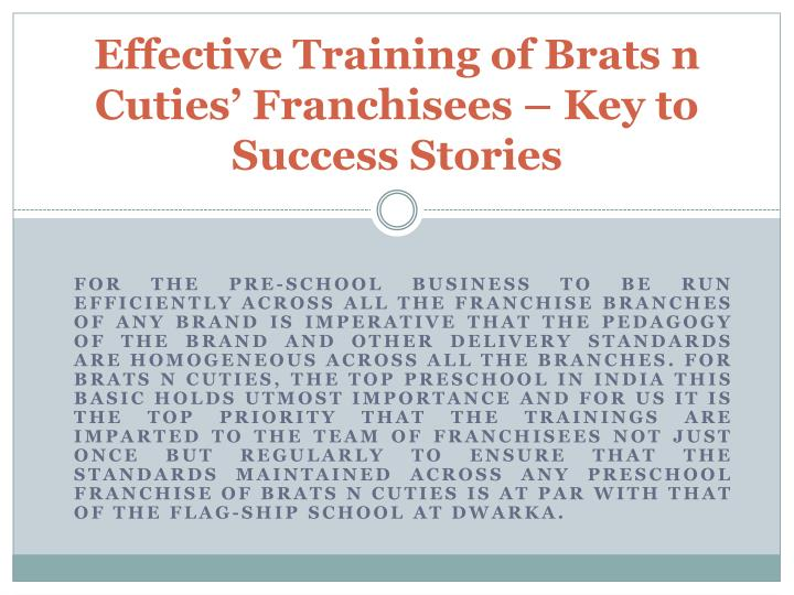 Effective training of brats n cuties franchisees key to success stories