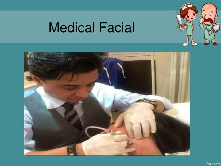 Medical Facial