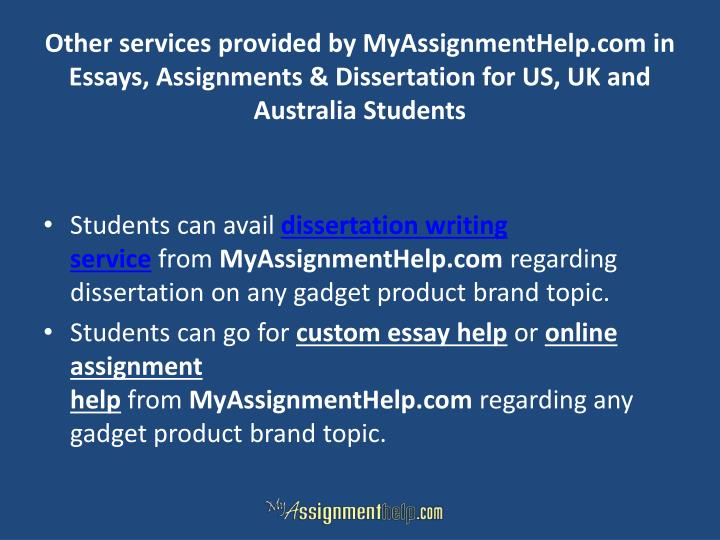 Other services provided by MyAssignmentHelp.com in Essays, Assignments & Dissertation for US, UK and Australia Students