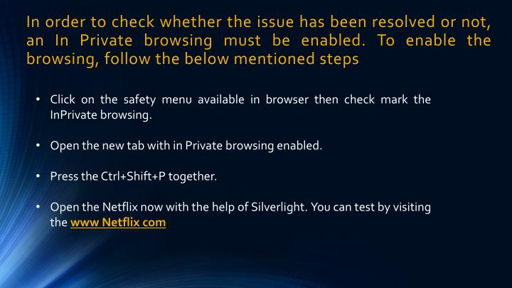 In order to check whether the issue has been resolved or not, an In Private browsing must be enabled. To enable the browsing, follow the below mentioned steps