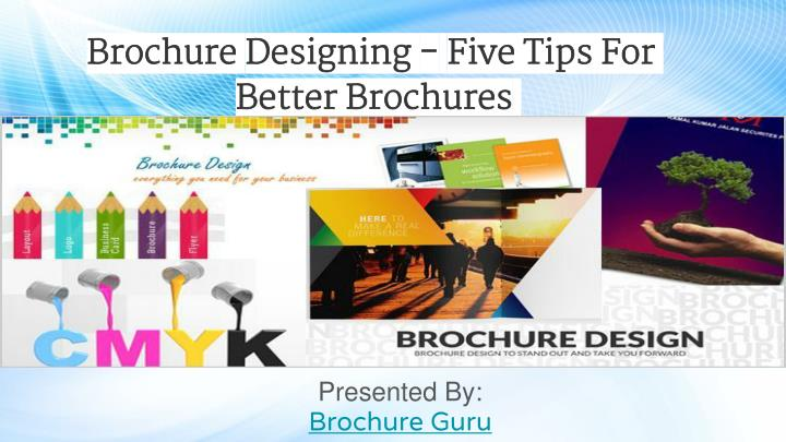 Brochure designing five tips for better brochures