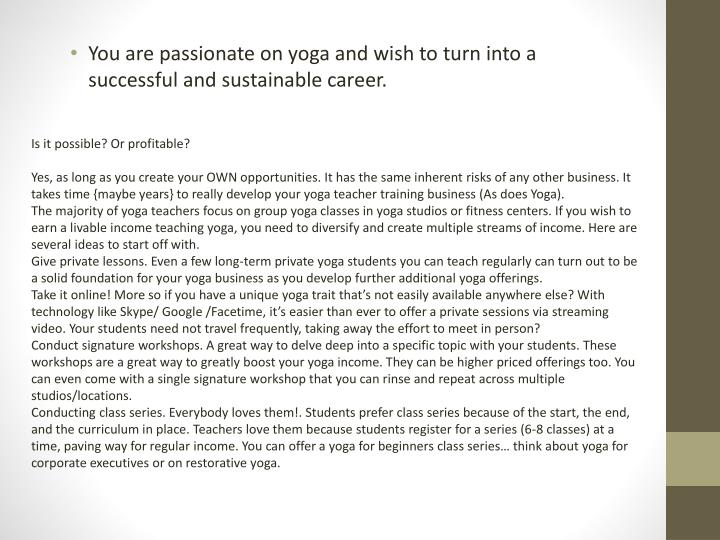 You are passionate on yoga and wish to turn into a successful and sustainable career.