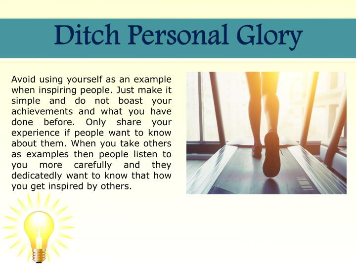 Ditch Personal Glory