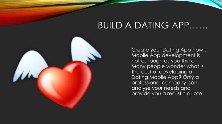 Build a dating app……