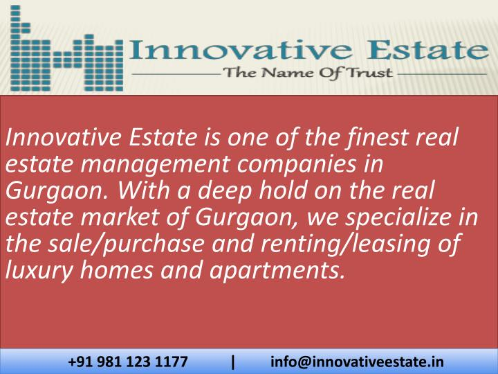 Innovative Estate is one of the finest real estate management companies in Gurgaon. With a deep hold on the real