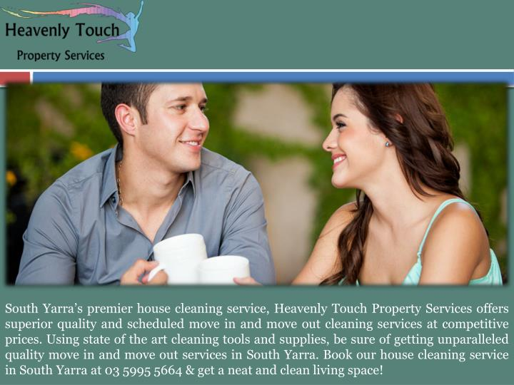 South Yarra's premier house cleaning service, Heavenly Touch Property Services offers superior quality and scheduled move in and move out cleaning services at competitive prices. Using state of the art cleaning tools and supplies, be sure of getting unparalleled quality move in and move out services in South Yarra. Book our house cleaning service in South Yarra at 03 5995 5664 & get a neat and clean living space!