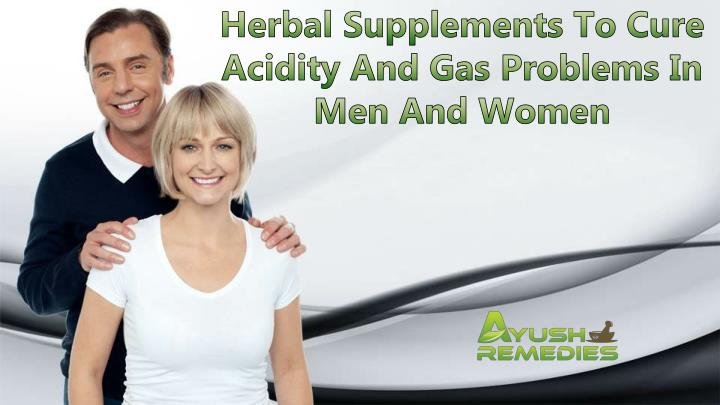 Herbal Supplements To Cure Acidity And Gas Problems In Men And Women