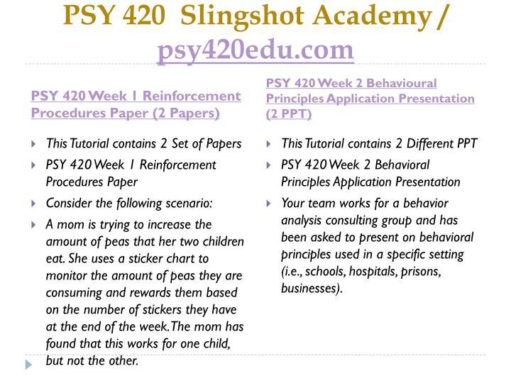 PSY 420  Slingshot Academy /