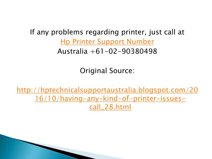If any problems regarding printer, just call at