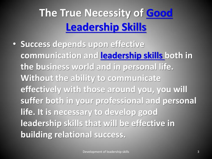 The true necessity of good leadership skills